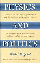 "Physics and politics; or, Thoughts on the application of the principles of ""natural selection"" and ""inheritance"" to political society"