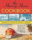 The Harvey House cookbook : memories of dining along the Santa Fe Railroad