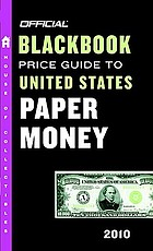 Official 2010 blackbook price guide to United States paper money