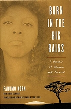 Born in the big rains a memoir of Somalia and survival