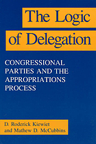 The logic of delegation : congressional parties and the appropriations process