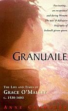 Granuaile : the life and times of Grace O'Malley, c. 1530-1603