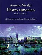 L'estro armonico 12 concertos for violins and string orchestra, op. 3, in full score