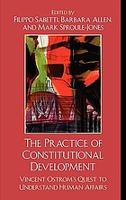 The practice of constitutional development : Vincent Ostrom's quest to understand human affairs