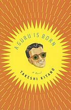 A guru is born : a novel