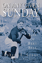 On any given Sunday a life of Bert Bell
