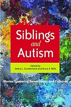 Siblings and autism : stories spanning generations and cultures