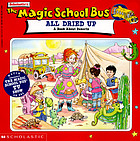 Scholastic The magic school bus gets all dried up : a book about deserts