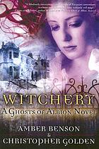 Witchery : a Ghosts of Albion novel