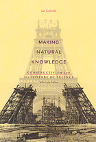 Making natural knowledge : constructivism and the history of science