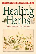 Healing herbs : the essential guide