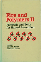 Fire and polymers II : materials and tests for hazard prevention : developed from a symposium sponsored by the Division of Polymeric Materials: Science and Engineering, Inc. at the 208th National Meeting of the American Chemical Society, Washington, DC, August 21-26, 1994