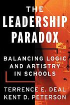The leadership paradox : balancing logic and artistry in schools