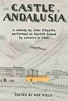 The castle of Andalusia a comic opera in three acts