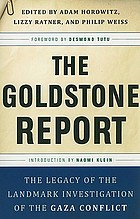 The Goldstone report : the legacy of the landmark investigation of the Gaza conflictReport of the United Nations fact-finding mission on the Gaza conflict
