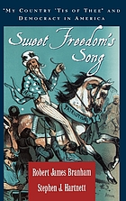 "Sweet freedom's song : ""My Country 'Tis of Thee"" and democracy in America"
