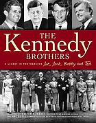 The Kennedy brothers : a legacy in photographs