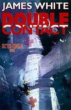 Double contact : a Sector General novel