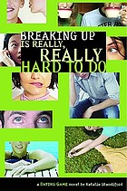 Breaking up is really, really hard to do : a Dating Game novel