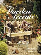 Creating garden accents : step-by-step intructions for 22 projects