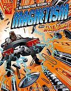 The attractive story of magnetism with Max Axiom, super scientist