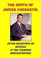 The death of James Forrestal : Secretary of Defence in the Truman Administration, USA