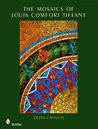 The mosaics of Louis Comfort Tiffany