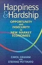Happiness and hardship : opportunity and insecurity in new market economies