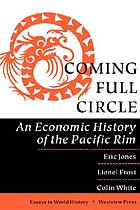Coming full circle : an economic history of the Pacific Rim
