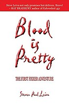 Blood is pretty : the first Fixxer adventure