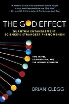The God effect : quantum entanglement, science's strangest phenomenon