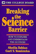 Breaking the science barrier : how to explore and understand the sciences