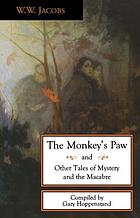 The monkey's paw and other tales of mystery and the macabre