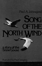 Song of the north wind : a story of the snow goose