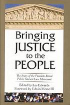 Bringing justice to the people : the story of the freedom-based public interest law movement