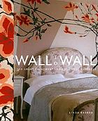 Wall to wall : 100 great treatments for vertical surfaces