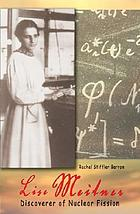 Lise Meitner : discoverer of nuclear fission