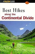 Best hikes along the Continental Divide : from Northern Alberta, Canada to Mexico