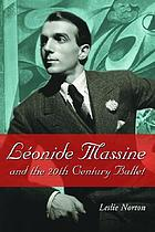 Léonide Massine and the 20th century ballet