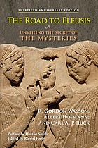 The road to Eleusis : unveiling the secret of the mysteries