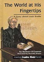 The world at his fingertips a story about Louis Braille