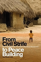 From civil strife to peace building : examining private sector involvement in West African reconstruction