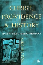 Christ, Providence, and history : Hans W. Frei's public theology