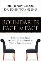 Boundaries face to face : how to have that difficult conversation you've been avoiding