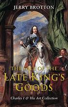 The sale of the late king's goods : Charles I and his art collection