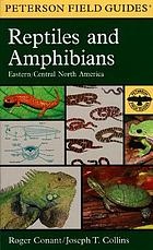 A field guide to reptiles & amphibians : eastern and central North AmericaReptiles and amphibians of Eastern and Central North America