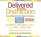 Delivered from distraction : [getting the most out of life with attention deficit disorder]