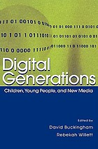Digital generations : children, young people, and new media