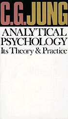 Analytical psychology, its theory and practice; the Tavistock lectures
