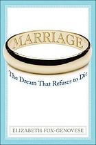 Marriage : the dream that refuses to die